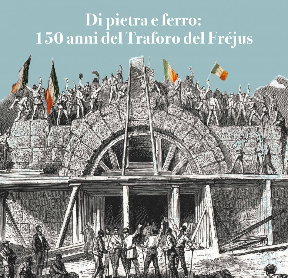 """<p>""""Di pietra e ferro: 150 anni del traforo del Fréjus"""" una mostra sull'epopea dell'opera</p>"""